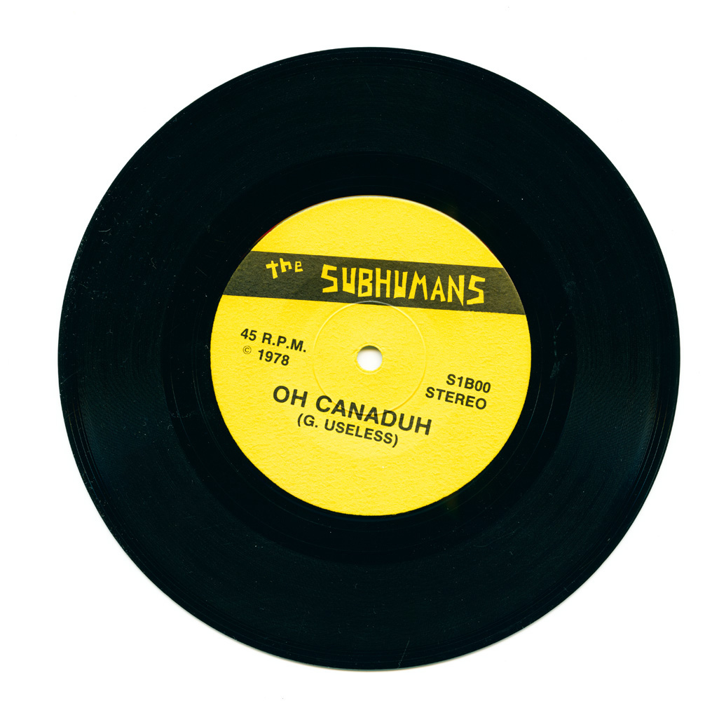 Subhumans – Death to the sickoids b/w Oh Canaduh (self-released)
