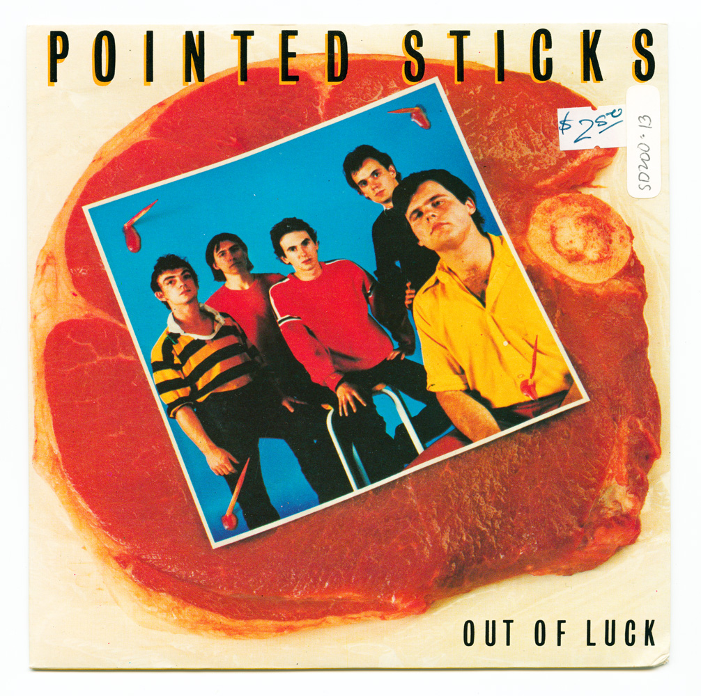 Pointed Sticks  - Out of luck (Stiff Records)